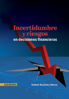 Incertidumbre y Riesgos en Decisiones Financieras
